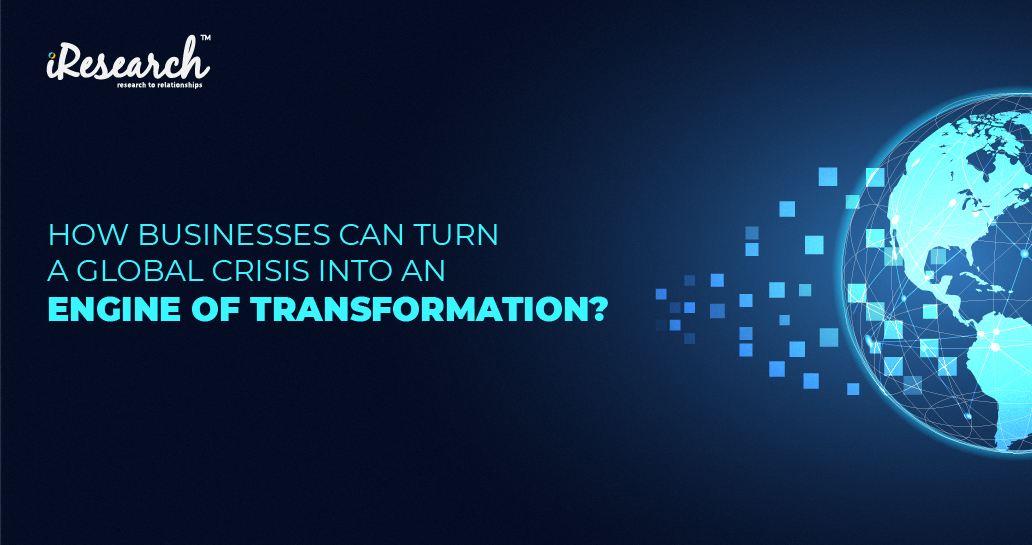 How Businesses Can Turn A Crises into An Engine of Transformation