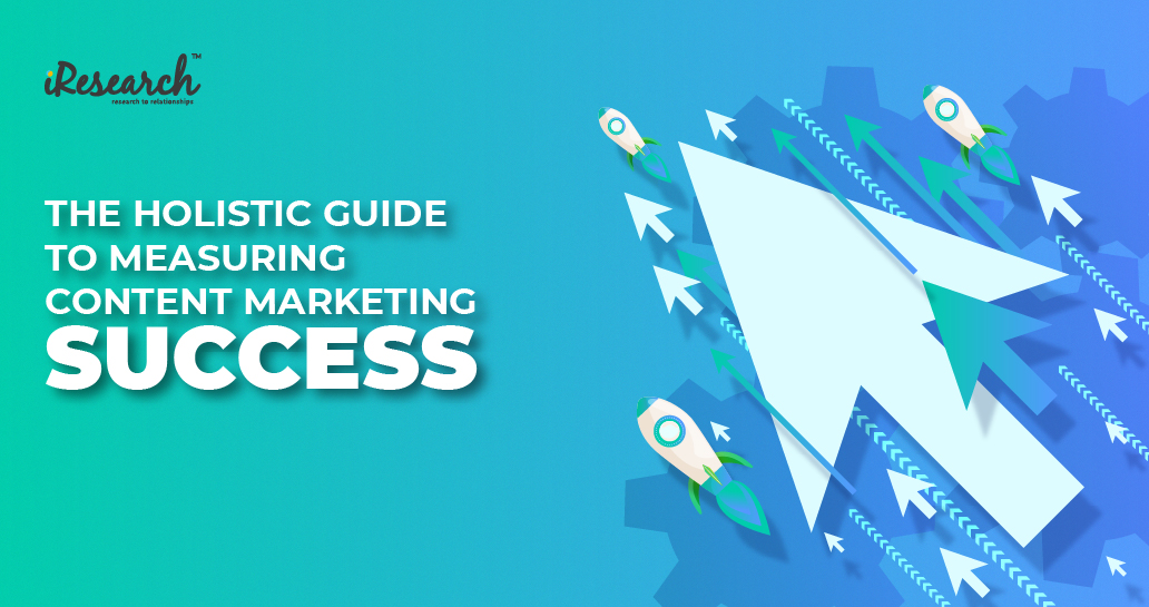 The holistic guide to measuring content marketing success
