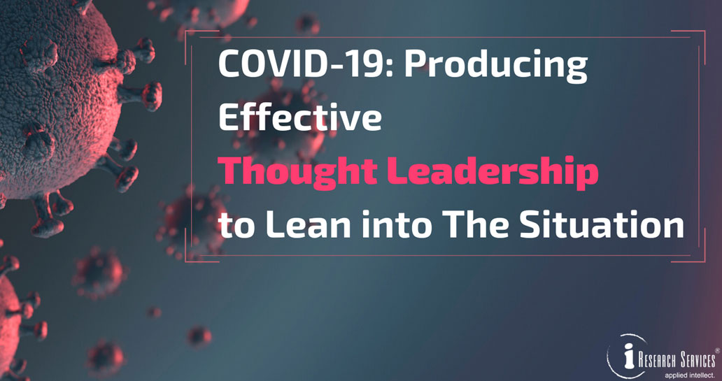 COVID-19: Producing Effective Thought Leadership to Lean into The Situation