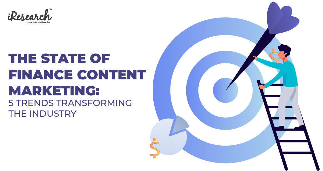 The state of finance content marketing: 5 trends transforming the industry