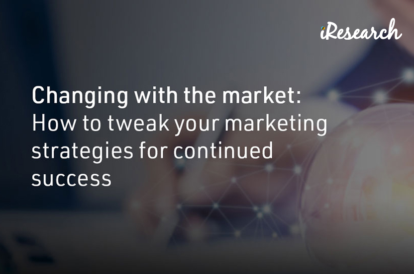 Changing with the market: How to tweak your marketing strategies for continued success